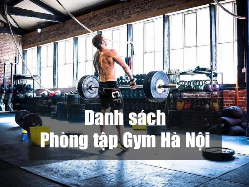 Danh sách phòng tập gym Hà Nội