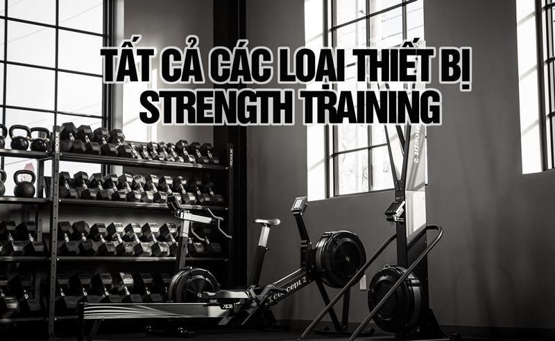 Tổng hợp các loại thiết bị strength training