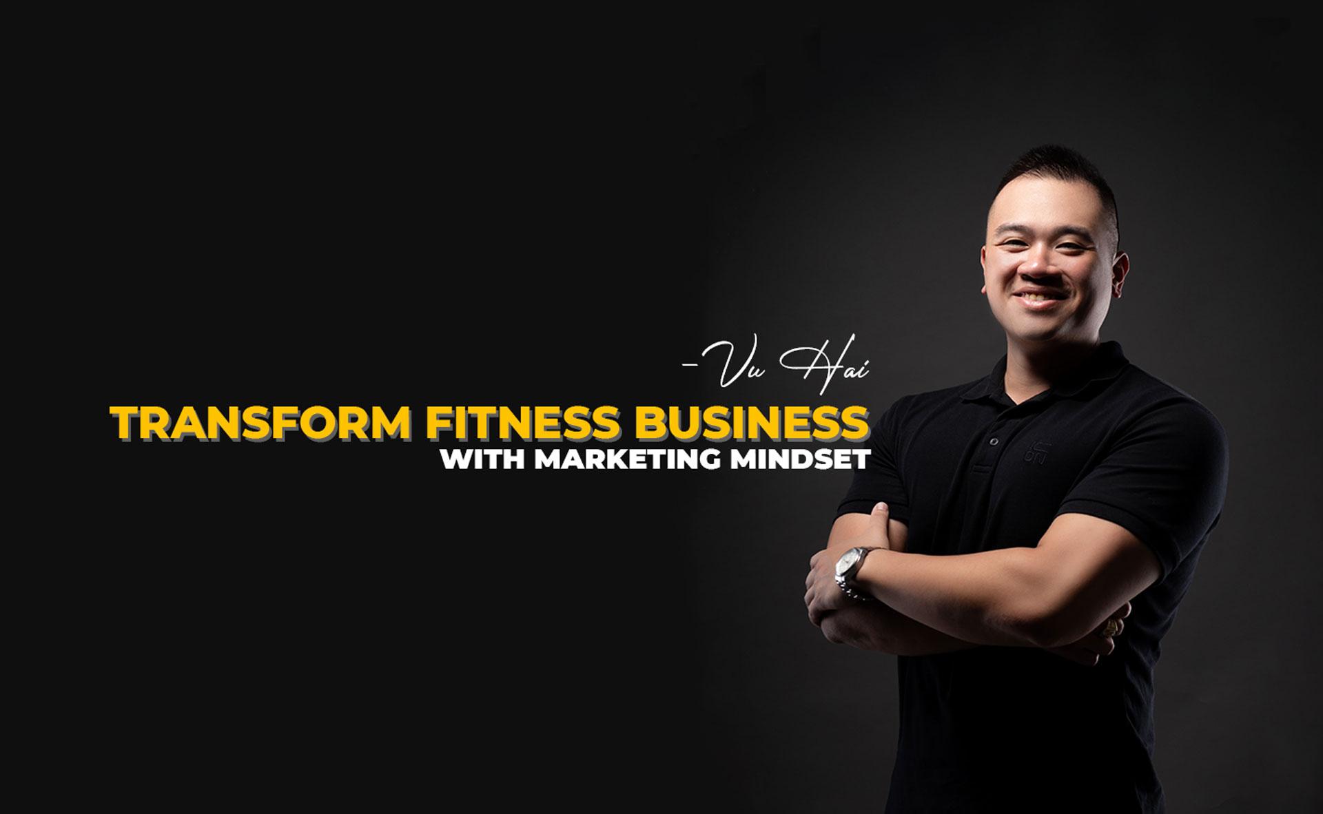 Fitness Marketing Expert - Vũ Hải